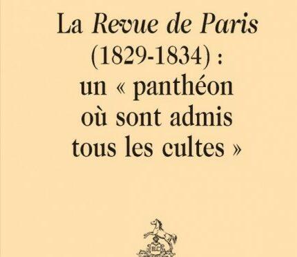 Parution : La Revue de Paris (1829-1834) : un « panthéon où sont admis tous les cultes » – Guillaume Cousin