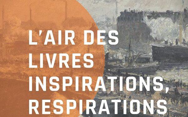 L'air des livres: inspirations, respirations – 30 septembre- 1er octobre 2021